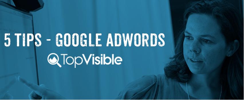 5 oumbärliga tips för din Google AdWords annonsering