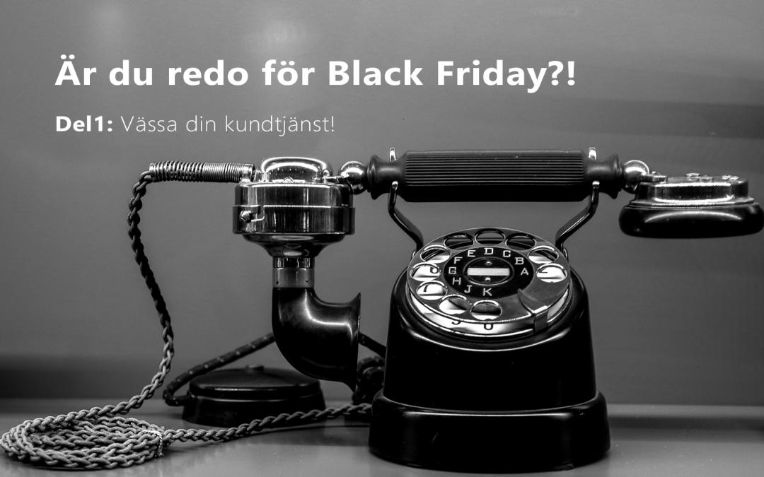 Så vässar du din kundtjänst inför Black Friday!